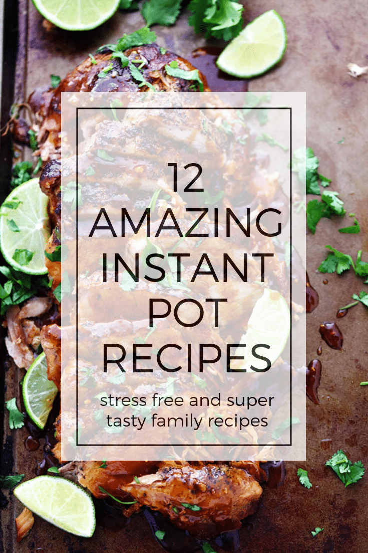 Stress free Instant Pot recipes