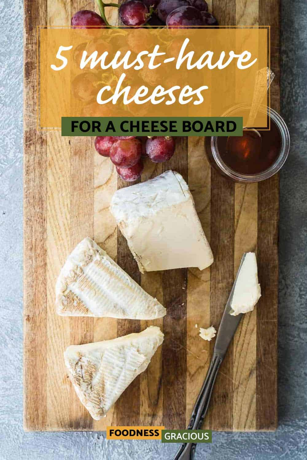 the best five cheeses for the ultimate cheese board