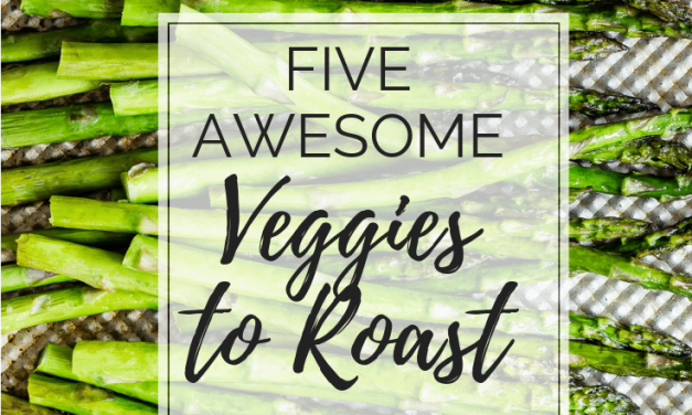 Five Best Vegetables To Roast